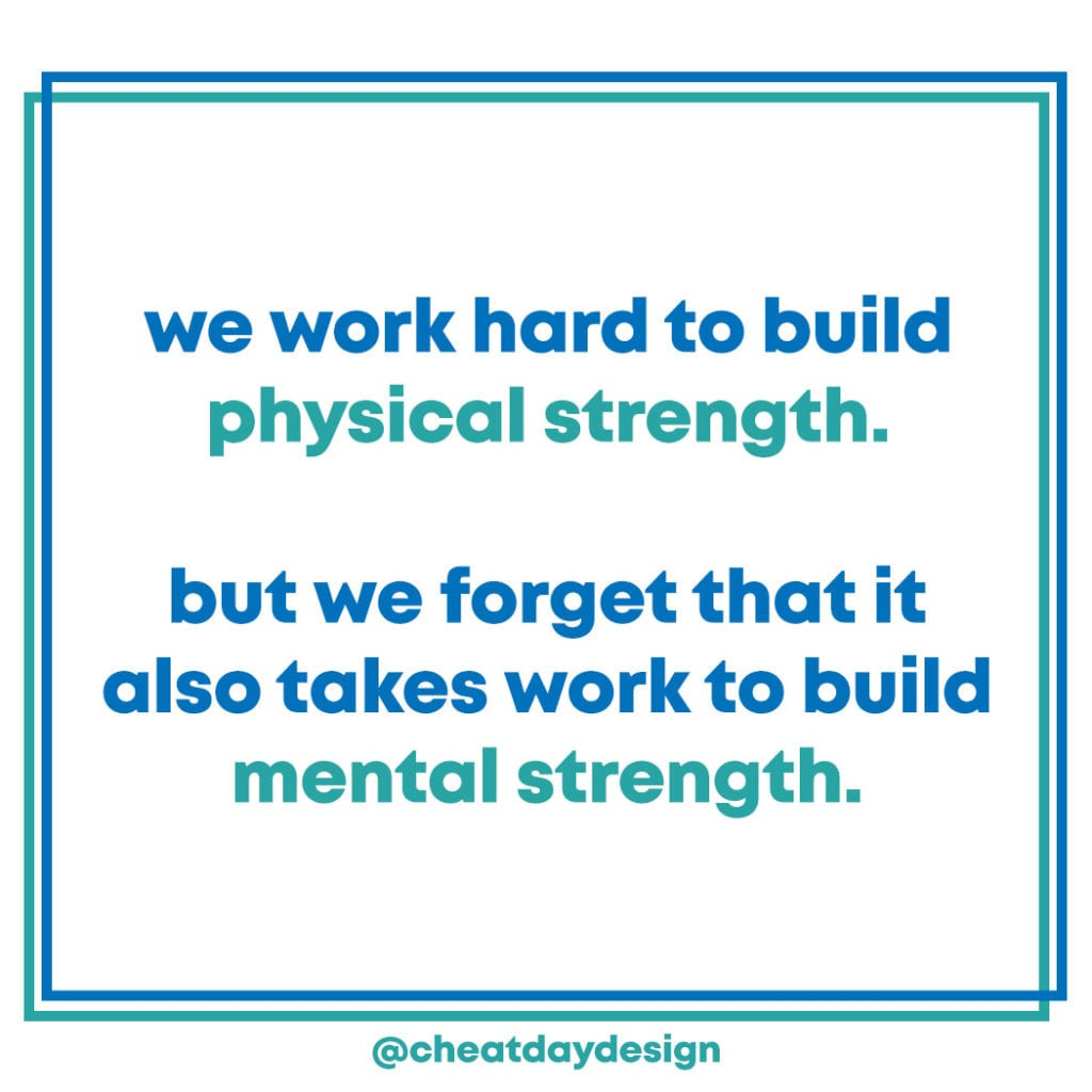 Mental strength takes work