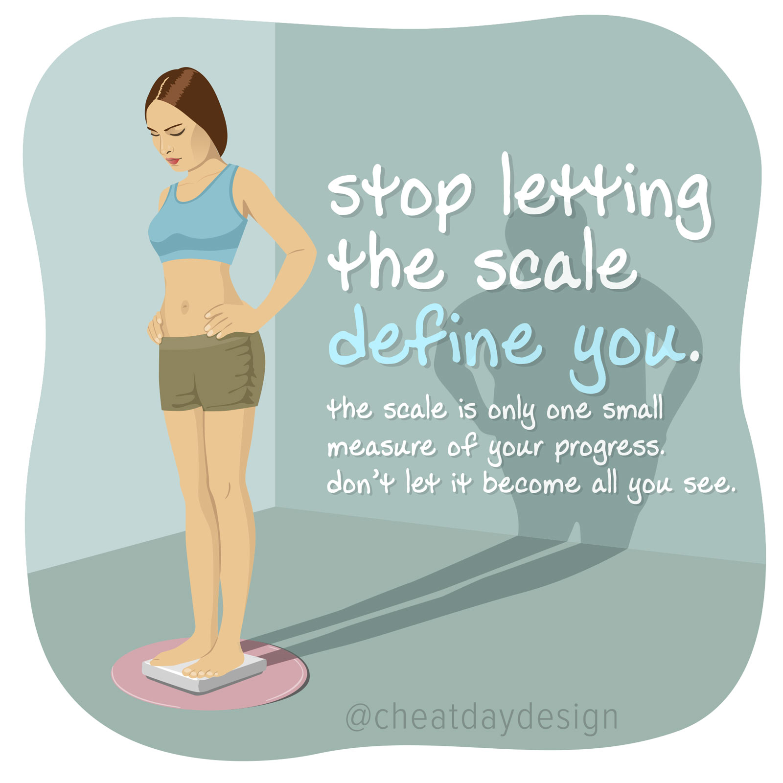 Dont let the scale define you