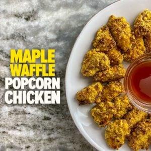 Maple Waffle Popcorn Chicken