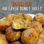 Pumpkin Spice Air Fryer Donut Holes